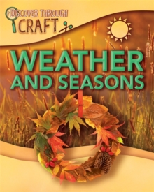 Discover Through Craft: Weather and Seasons, Paperback / softback Book