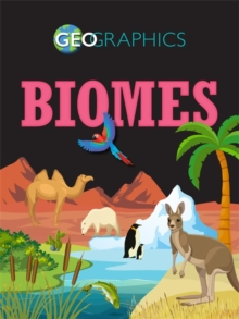 Geographics: Biomes, Hardback Book