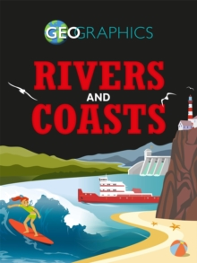Geographics: Rivers and Coasts, Paperback / softback Book