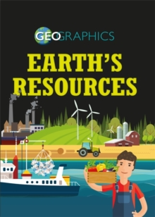 Geographics: Earth's Resources, Hardback Book