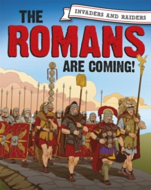 Invaders and Raiders: The Romans are coming!, Hardback Book