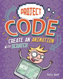 Project Code: Create An Animation with Scratch, Paperback / softback Book
