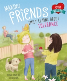 Our Values: Making Friends : Emily learns about tolerance, Paperback / softback Book