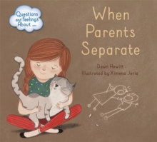Questions and Feelings About: When parents separate, Hardback Book