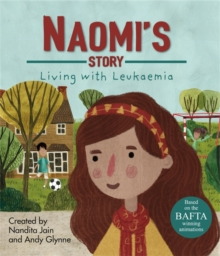 Living with Illness: Naomi's Story - Living with Leukaemia, Hardback Book