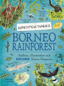 Expedition Diaries: Borneo Rainforest, Paperback / softback Book