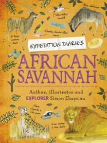 Expedition Diaries: African Savannah, Hardback Book