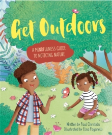 Mindful Me: Get Outdoors : A Mindfulness Guide to Noticing Nature, Hardback Book