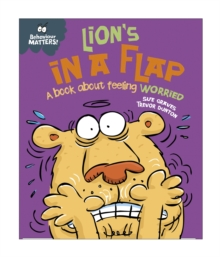 Behaviour Matters: Lion's in a Flap - A book about feeling worried : Big Book, Paperback / softback Book