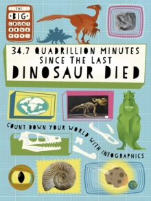 The Big Countdown: 34.7 Quadrillion Minutes Since the Last Dinosaurs Died, Hardback Book