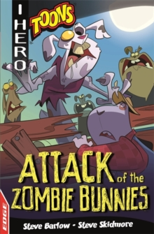 EDGE: I HERO: Toons: Attack of the Zombie Bunnies, Paperback / softback Book