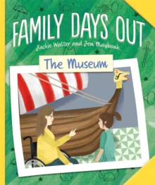 Family Days Out: The Museum, Hardback Book