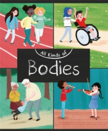 All Kinds of: Bodies, Hardback Book