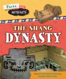 Facts and Artefacts: Shang Dynasty, Hardback Book