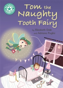 Reading Champion: Tom the Naughty Tooth Fairy : Independent Reading Turquoise 7, Paperback / softback Book