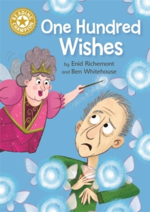 Reading Champion: One Hundred Wishes : Independent Reading Gold 9, Hardback Book