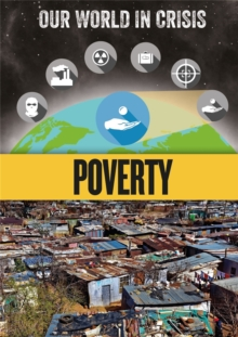 Our World in Crisis: Poverty, Hardback Book