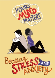 Your Mind Matters: Beating Stress and Anxiety, Hardback Book