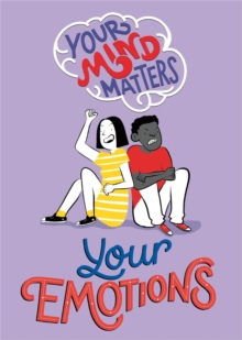 Your Mind Matters: Your Emotions, Hardback Book