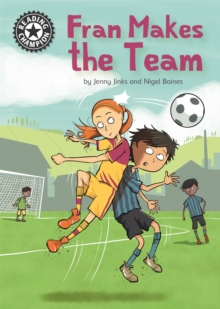 Reading Champion: Fran Makes the Team : Independent Reading 16, Hardback Book