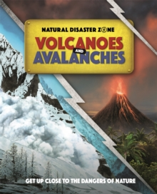 Natural Disaster Zone: Volcanoes and Avalanches, Hardback Book