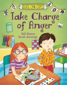 Kids Can Cope: Take Charge of Anger, Hardback Book