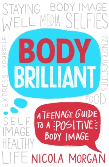 Body Brilliant : A Teenage Guide to a Positive Body Image, Paperback / softback Book