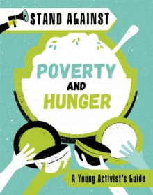 Stand Against: Poverty and Hunger, Hardback Book