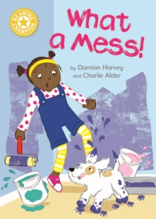 Reading Champion: What a Mess! : Independent Reading Yellow 3, Hardback Book