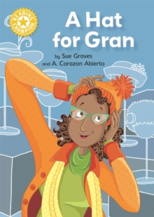 Reading Champion: A Hat for Gran : Independent Reading Yellow 3, Hardback Book