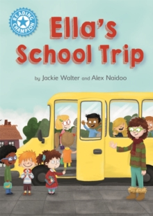 Reading Champion: Ella's School Trip : Independent Reading Blue 4, Hardback Book