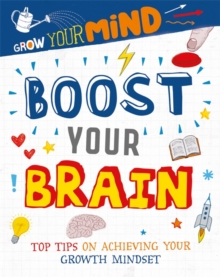 Grow Your Mind: Boost Your Brain, Paperback / softback Book