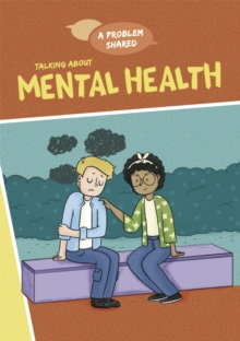 A Problem Shared: Talking About Mental Health, Hardback Book