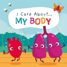 I Care About: My Body, Hardback Book