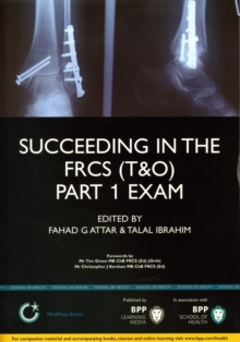Succeeding in the FRCS (T&O) Part 1 Exam: Multiple choice revision questions in Trauma and Orthopaedics (T&O) : Study Text, Paperback / softback Book