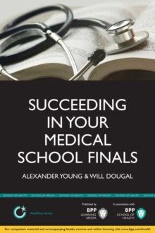 Succeeding in Your Medical School Finals : Study Text, Paperback Book