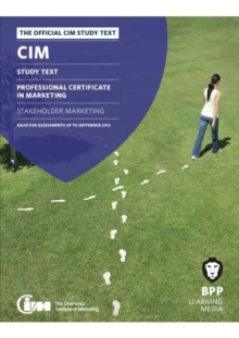 CIM - 4 Stakeholder Marketing : Study Text, Paperback Book