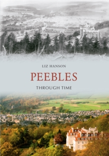 Peebles Through Time, Paperback Book