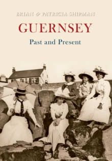 Guernsey Past and Present, Paperback / softback Book