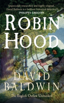 Robin Hood : The English Outlaw Unmasked, Paperback Book