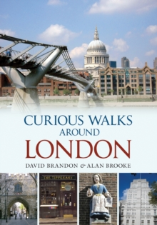 Curious Walks Around London, Paperback Book