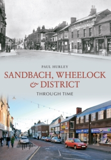 Sandbach, Wheelock & District Through Time, Paperback Book