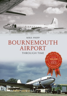 Bournemouth Airport Through Time, Paperback Book