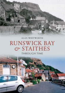 Runswick Bay & Staithes Through Time, Paperback Book