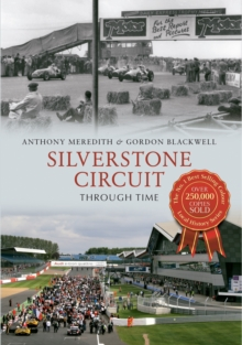 Silverstone Circuit Through Time, Paperback Book