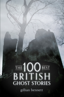 The 100 Best British Ghost Stories, Paperback / softback Book
