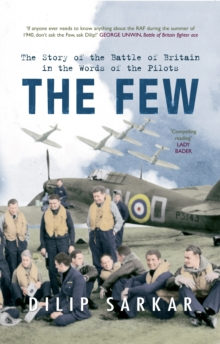 The Few : The Story of the Battle of Britain in the Words of the Pilots, Paperback / softback Book