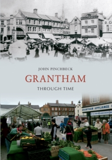 Grantham Through Time, Paperback / softback Book