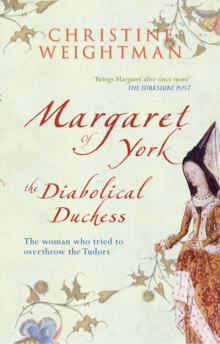 Margaret of York : The Diabolical Duchess, Paperback / softback Book