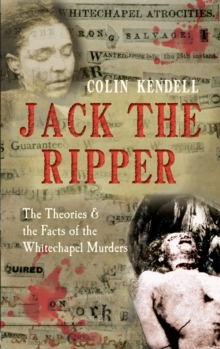 Jack the Ripper : The Theories & the Facts of the Whitechapel Murders, Paperback / softback Book
